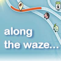 Along the Waze